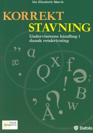 45. Korrekt stavning. Underviserens håndbog i dansk retskrivning