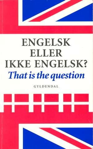 Engelsk eller ikke engelsk? That is the question